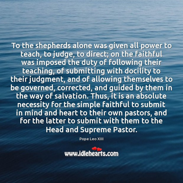 Image, To the shepherds alone was given all power to teach, to judge,