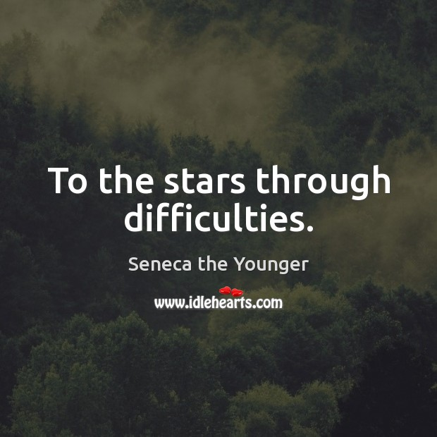 To the stars through difficulties. Image