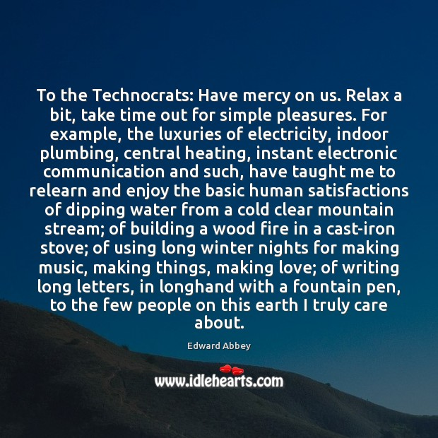 To the Technocrats: Have mercy on us. Relax a bit, take time Image