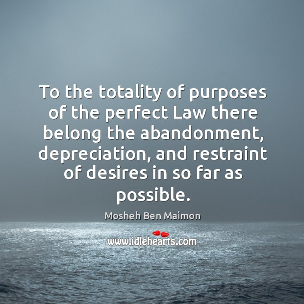 To the totality of purposes of the perfect law there belong the abandonment Image