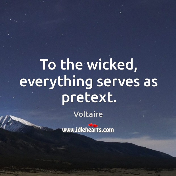 Image about To the wicked, everything serves as pretext.
