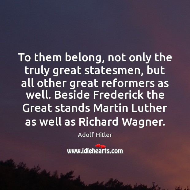 Image, To them belong, not only the truly great statesmen, but all other