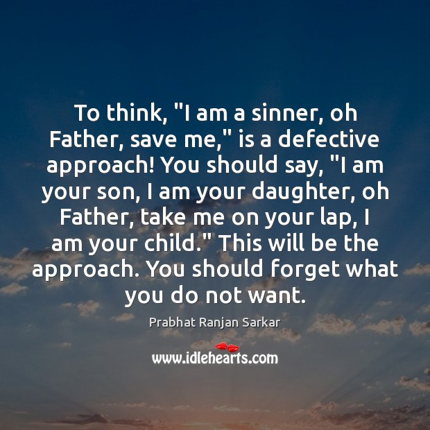 """To think, """"I am a sinner, oh Father, save me,"""" is a Image"""