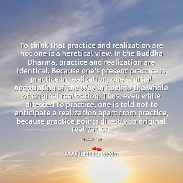 To think that practice and realization are not one is a heretical Image