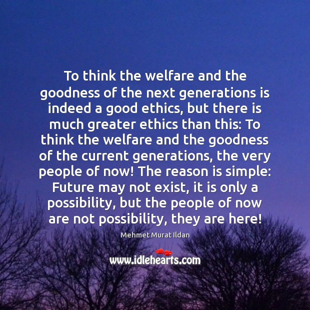 Image, To think the welfare and the goodness of the next generations is