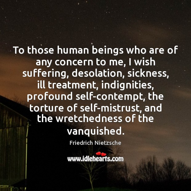 Image, To those human beings who are of any concern to me, I