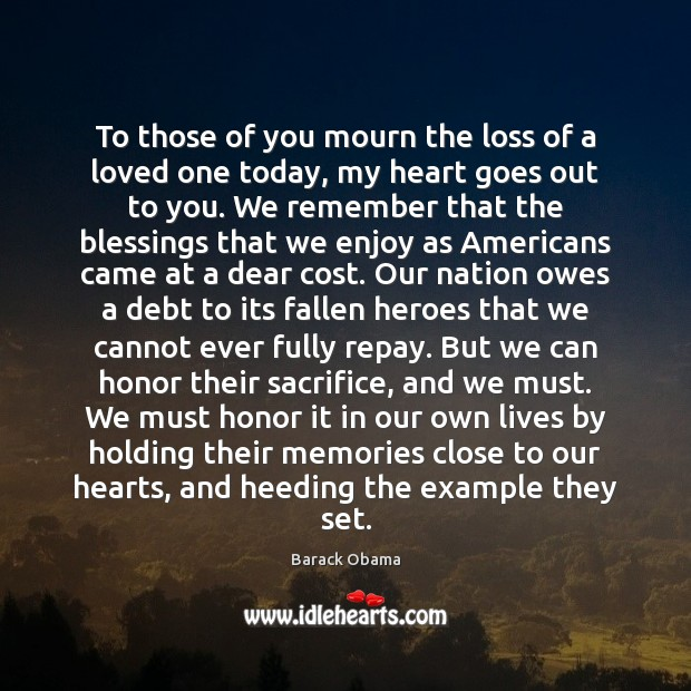 To those of you mourn the loss of a loved one today, Image