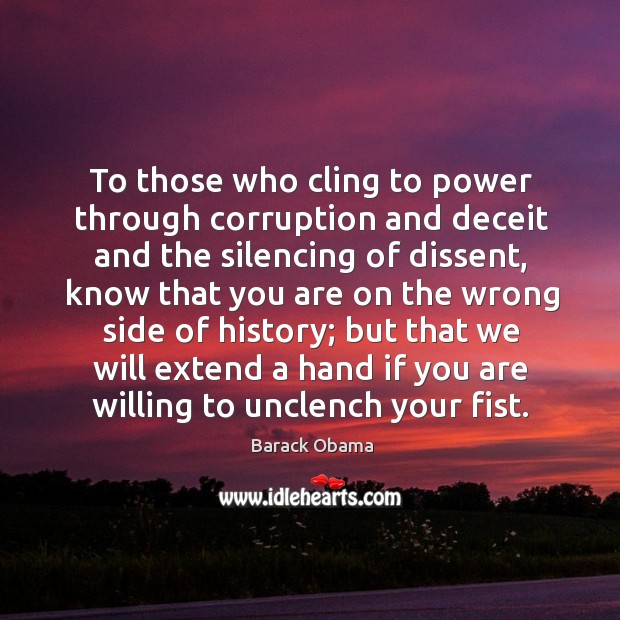 To those who cling to power through corruption and deceit and the Image