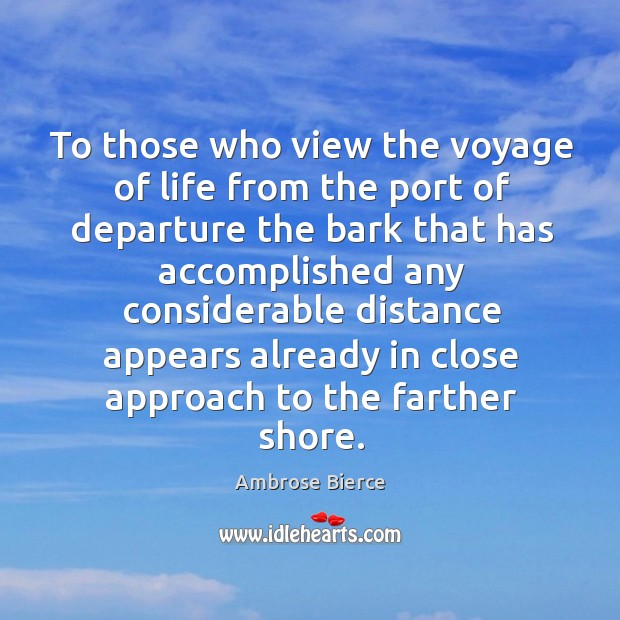Image, To those who view the voyage of life from the port of