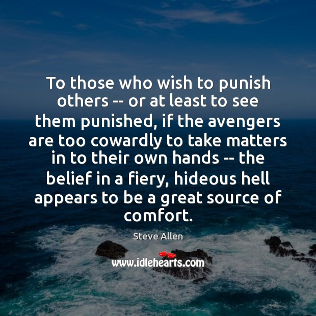 Image, To those who wish to punish others — or at least to
