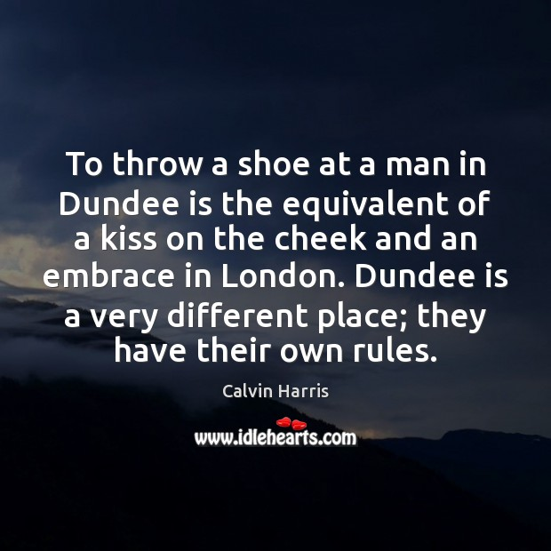 Image, To throw a shoe at a man in Dundee is the equivalent