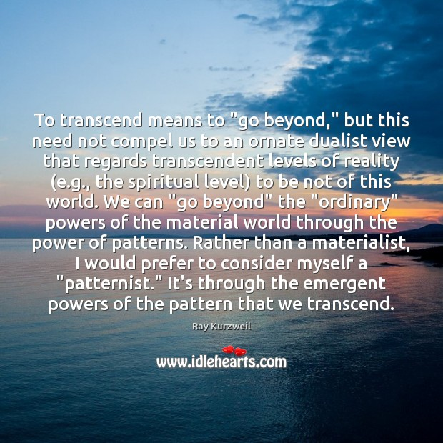 "To transcend means to ""go beyond,"" but this need not compel us Image"