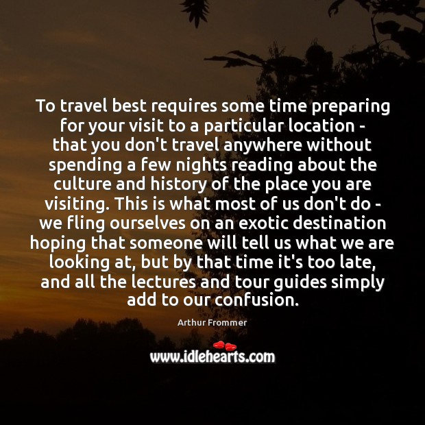 To travel best requires some time preparing for your visit to a Image
