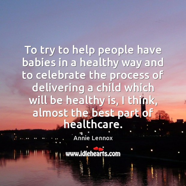 Image, To try to help people have babies in a healthy way and