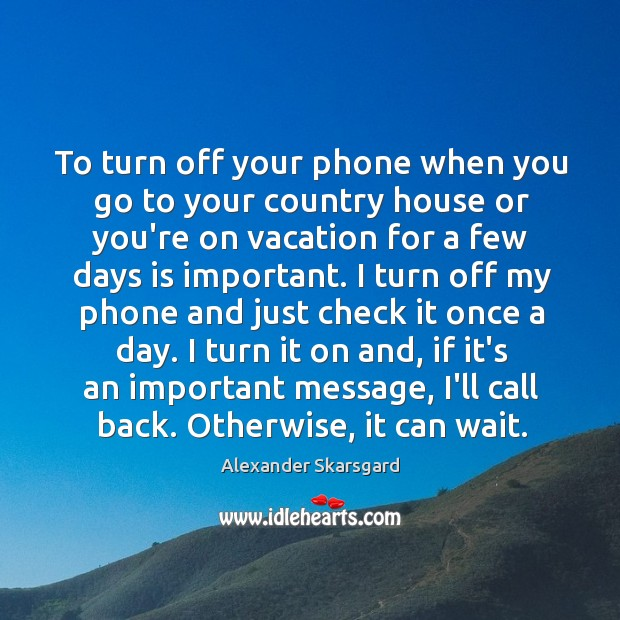 Image, To turn off your phone when you go to your country house