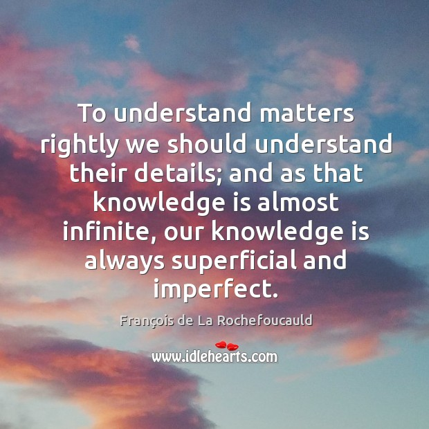 To understand matters rightly we should understand their details; and as that Image
