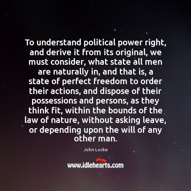 To understand political power right, and derive it from its original, we Image