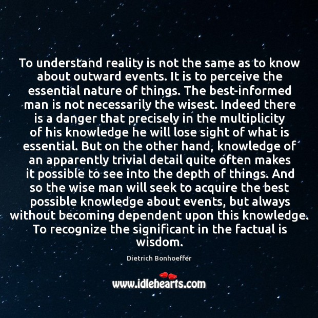 To understand reality is not the same as to know about outward events. Image