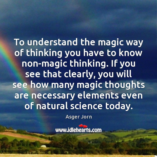 Image, To understand the magic way of thinking you have to know non-magic