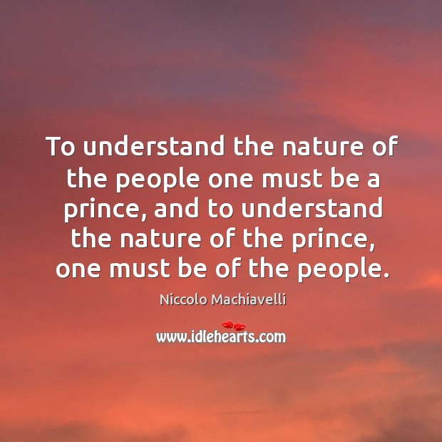 Image, To understand the nature of the people one must be a prince