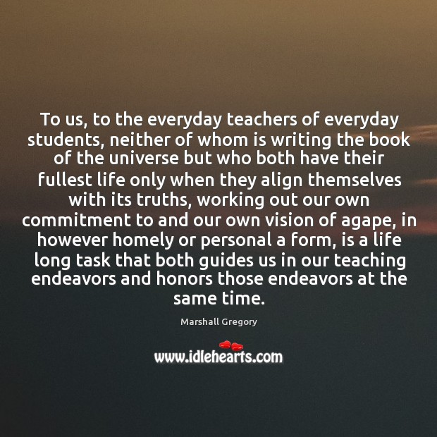 To us, to the everyday teachers of everyday students, neither of whom Image