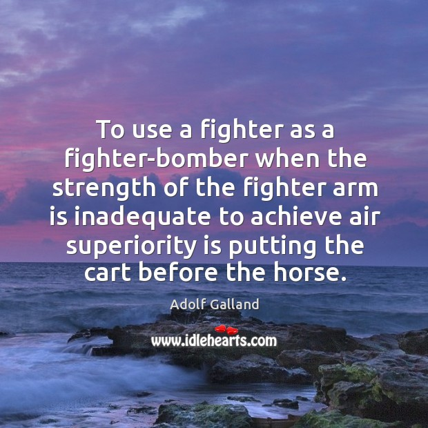 To use a fighter as a fighter-bomber when the strength of the Image