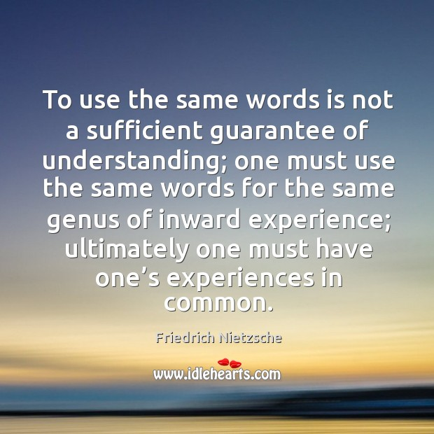 To use the same words is not a sufficient guarantee of understanding; Image