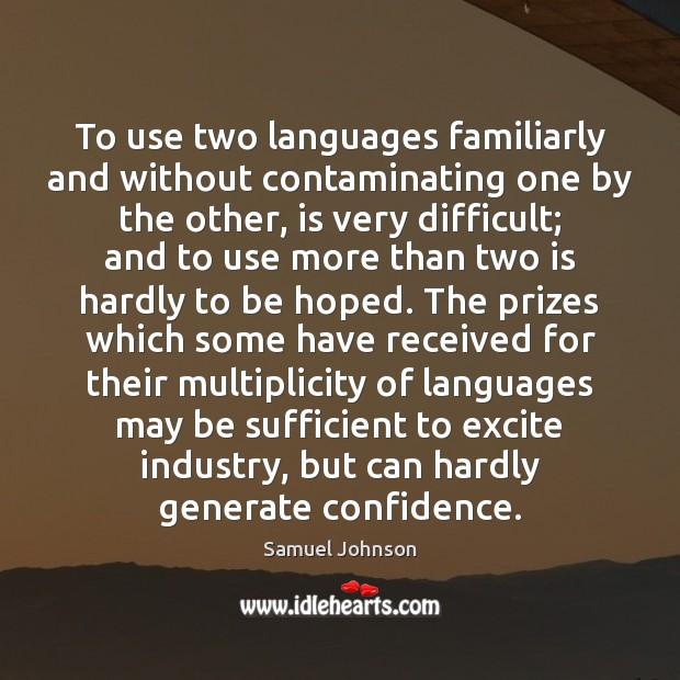 To use two languages familiarly and without contaminating one by the other, Image