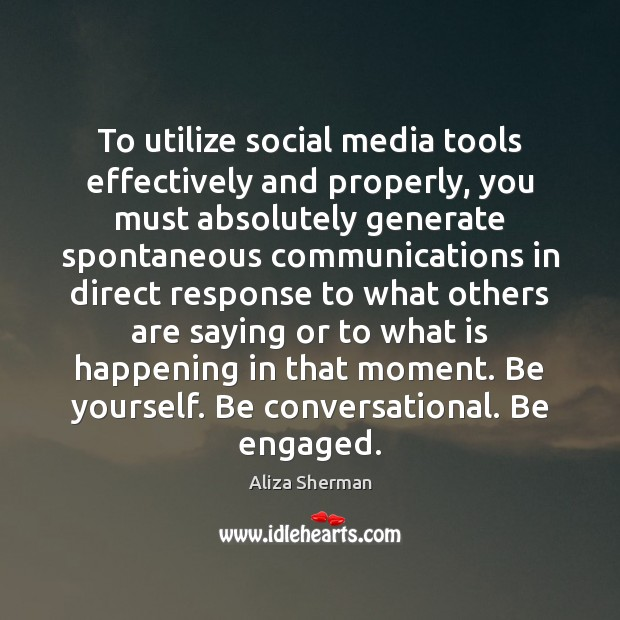 Image, To utilize social media tools effectively and properly, you must absolutely generate