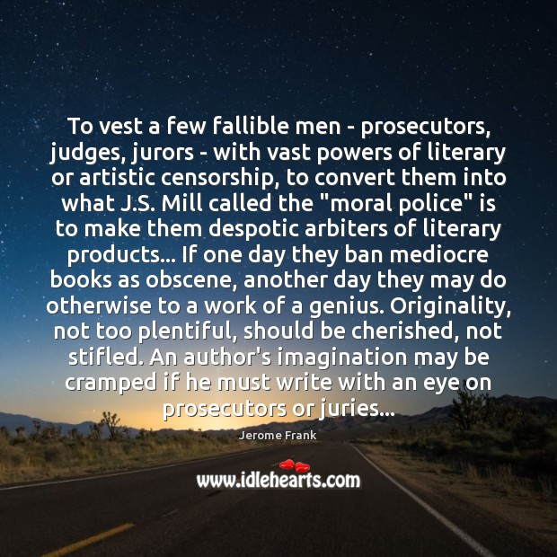 To vest a few fallible men – prosecutors, judges, jurors – with Image