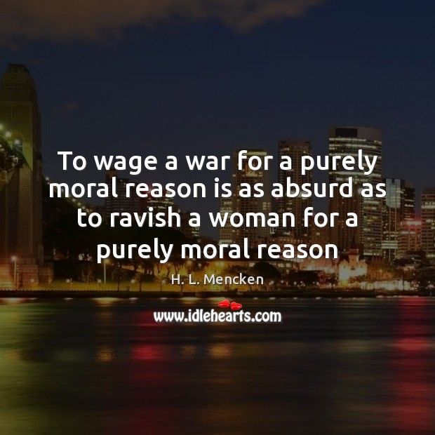 Image, To wage a war for a purely moral reason is as absurd
