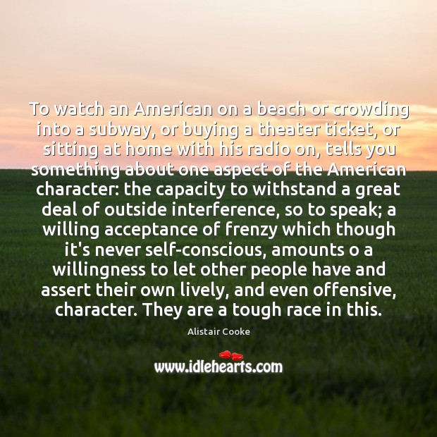 To watch an American on a beach or crowding into a subway, Offensive Quotes Image