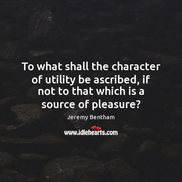 To what shall the character of utility be ascribed, if not to Image