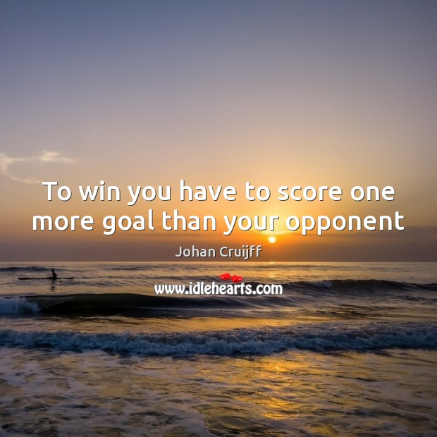 Image, To win you have to score one more goal than your opponent