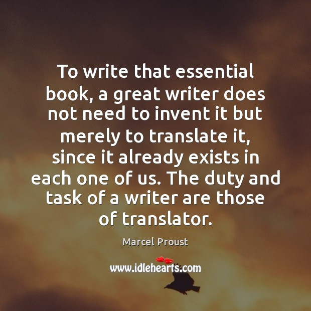 Image, To write that essential book, a great writer does not need to