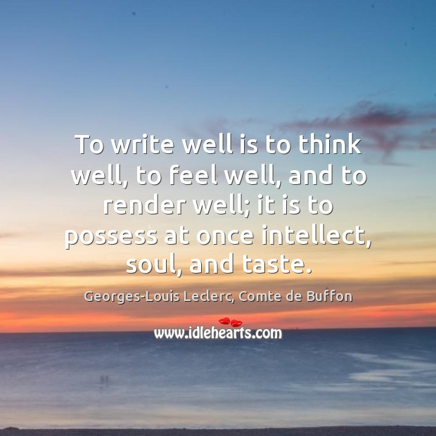 Image, To write well is to think well, to feel well, and to