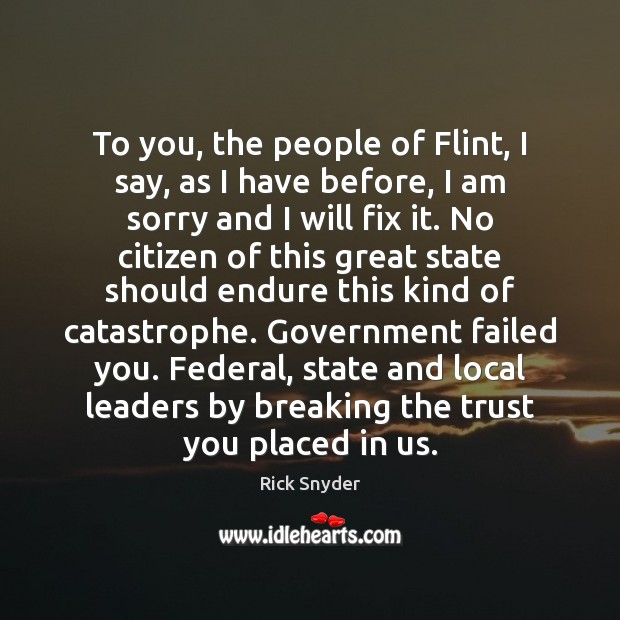Image, To you, the people of Flint, I say, as I have before,