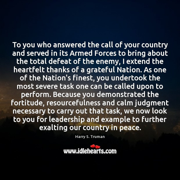 To you who answered the call of your country and served in Harry S. Truman Picture Quote