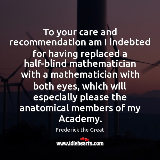 To your care and recommendation am I indebted for having replaced a Image