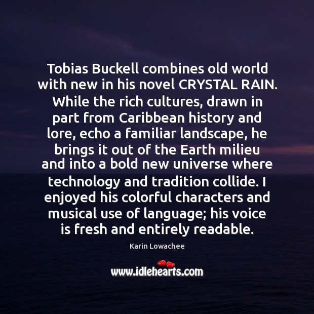 Tobias Buckell combines old world with new in his novel CRYSTAL RAIN. Image