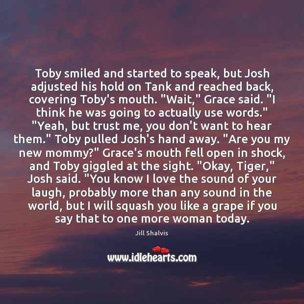 Image, Toby smiled and started to speak, but Josh adjusted his hold on