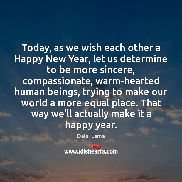 Image, Today, as we wish each other a Happy New Year, let us