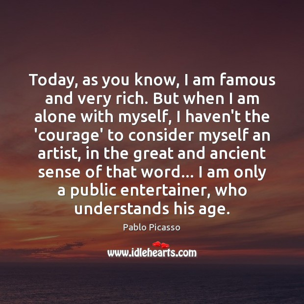 Image, Today, as you know, I am famous and very rich. But when