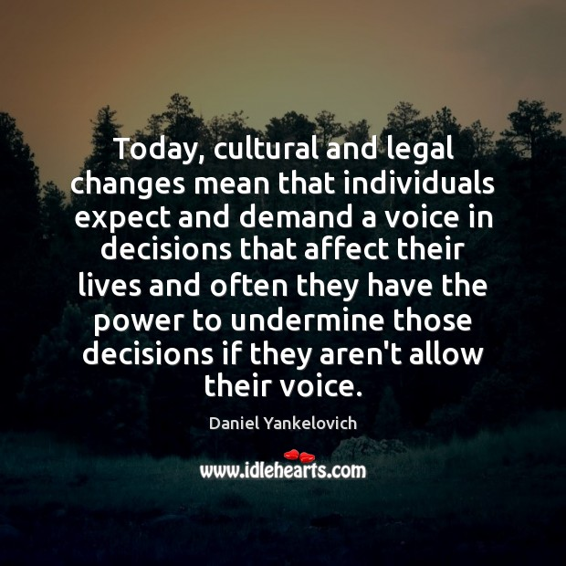 Today, cultural and legal changes mean that individuals expect and demand a Image