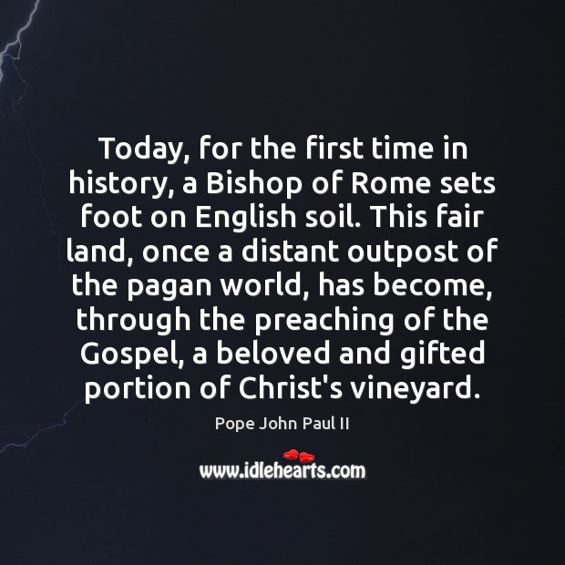 Today, for the first time in history, a Bishop of Rome sets Pope John Paul II Picture Quote