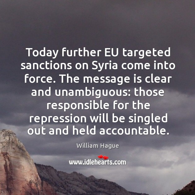 Today further eu targeted sanctions on syria come into force. Image