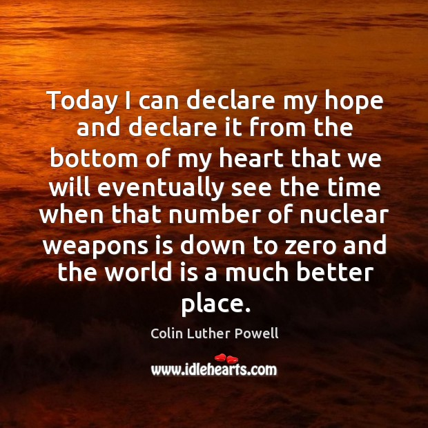 Today I can declare my hope and declare it from the bottom of my heart that we will Image