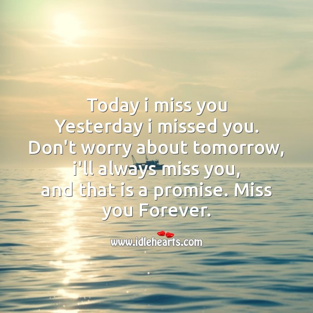 Today I miss you much more. Image