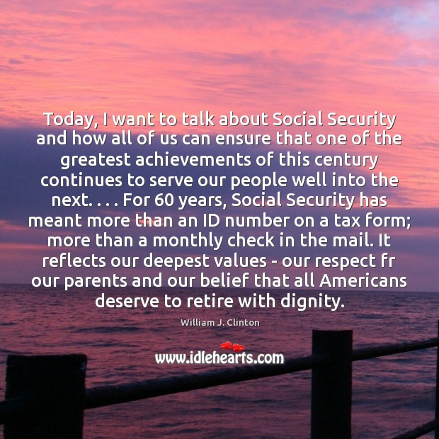 Image, Today, I want to talk about Social Security and how all of