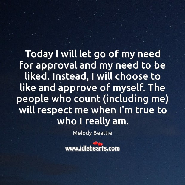 Today I will let go of my need for approval and my Approval Quotes Image
